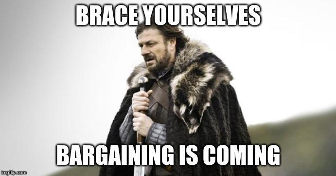 Game of Thrones Winter Is Coming meme featuring Ned Stark, words overlaid Brace Yourselves, Bargaining is Coming